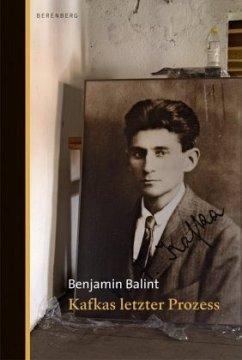 Kafkas letzter Prozess - Balint, Benjamin