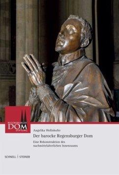 Der barocke Regensburger Dom - Wellnhofer, Angelika
