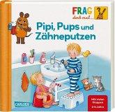 Pipi, Pups und Zähne putzen / Frag doch mal ... die Maus! Erstes Sachwissen Bd.24