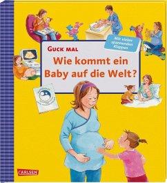 Wie kommt ein Baby auf die Welt? / Guck mal Bd.11 - Reider, Katja