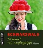 Schwarzwald - 50 Rätsel mit Ausflugstipps