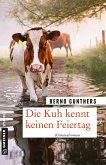 Die Kuh kennt keinen Feiertag / Milka Mayr und Kommissar Eichert Bd.1
