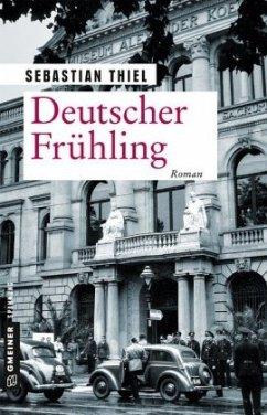 Deutscher Frühling - Thiel, Sebastian
