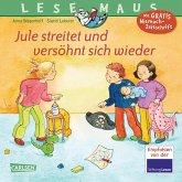 Jule streitet und versöhnt sich wieder / Lesemaus Bd.47