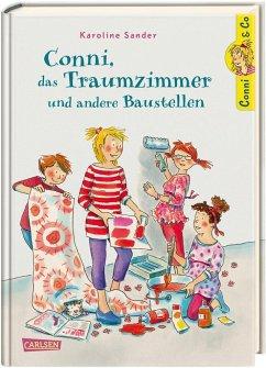Conni, das Traumzimmer und andere Baustellen / Conni & Co Bd.15 - Sander, Karoline
