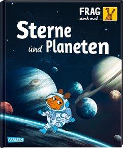Sterne und Planeten / Frag doch mal ... die Maus! Die Sachbuchreihe Bd.26 - Englert, Sylvia
