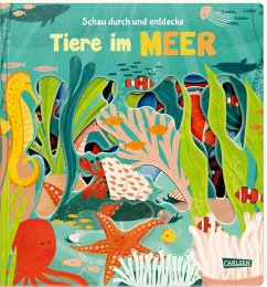 Schau durch und entdecke: Tiere im Meer - Hofmann, Julia