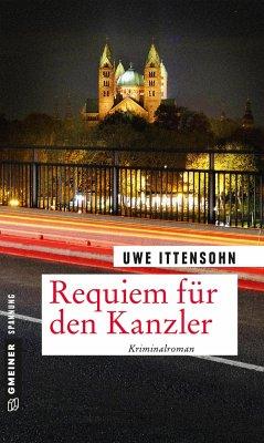 Requiem für den Kanzler / Kommissar Achill und Stadtführer Sartorius Bd.1 - Ittensohn, Uwe