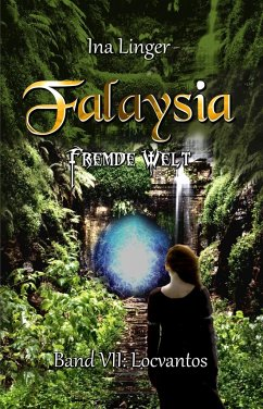 Locvantos / Falaysia - Fremde Welt Bd.7 - Linger, Ina