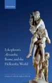 Lykophron's Alexandra, Rome, and the Hellenistic World (eBook, PDF)