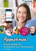 Appnehmen! Fit und schlank mit Smartphone & Fitnesstracker: Schritt für Schritt zum Erfolg! (eBook, PDF)