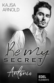 Be my Secret - Antonio (eBook, ePUB)