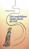 Der unsichtbare Faden durch die Zeit (eBook, ePUB)
