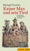 Kaiser Max und sein Tirol (eBook, ePUB)