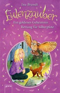 Ein goldenes Geheimnis & Rettung für Silberpfote / Eulenzauber Bd.1+2 (eBook, ePUB) - Brandt, Ina
