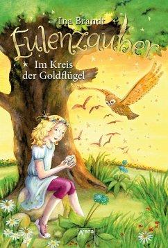 Im Kreis der Goldflügel / Eulenzauber Bd.10 (eBook, ePUB) - Brandt, Ina