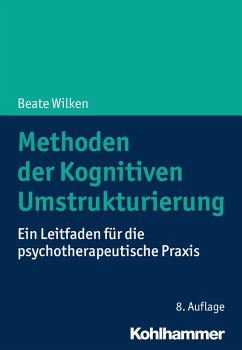 Methoden der Kognitiven Umstrukturierung (eBook, ePUB) - Wilken, Beate