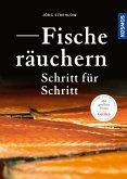 Fische räuchern Schritt für Schritt (eBook, PDF)