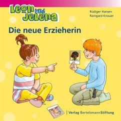 Leon und Jelena - Die neue Erzieherin (eBook, PDF) - Hansen, Rüdiger; Knauer, Raingard