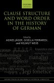 Clause Structure and Word Order in the History of German (eBook, PDF)