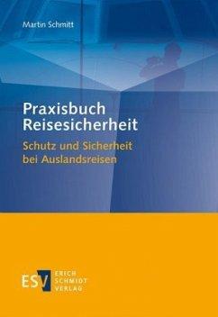 Praxisbuch Reisesicherheit - Schmitt, Martin