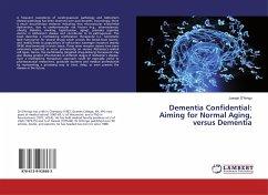 Dementia Confidential: Aiming for Normal Aging, versus Dementia