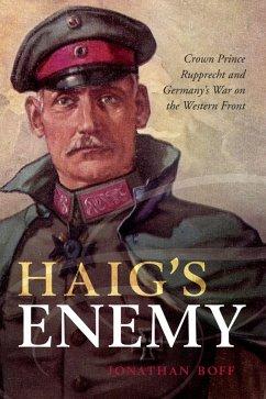 Haig's Enemy (eBook, PDF) - Boff, Jonathan