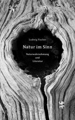 Natur im Sinn - Fischer, Ludwig