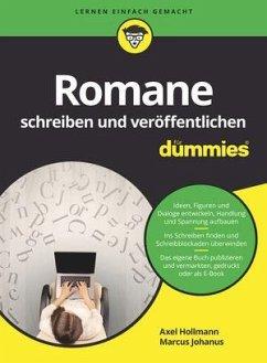 Romane schreiben und veröffentlichen für Dummies - Hollmann, Axel;Johanus, Marcus