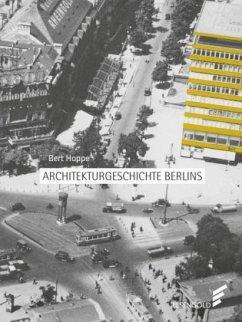 Architekturgeschichte Berlins - Hoppe, Bert