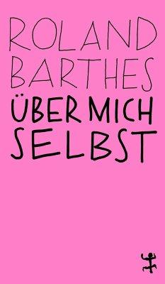 Über mich selbst - Barthes, Roland