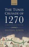The Tunis Crusade of 1270 (eBook, PDF)