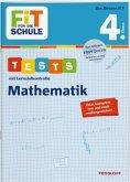 FiT FÜR DIE SCHULE. Tests mit Lernzielkontrolle. Mathematik 4. Klasse