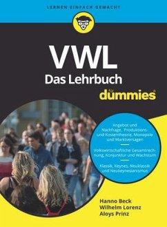 VWL für Dummies. Das Lehrbuch - Beck, Hanno; Lorenz, Wilhelm; Prinz, Aloys