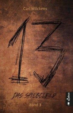 Das Spiegelbild / Dreizehn Bd.3 - Wilckens, Carl