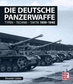 Die deutsche Panzerwaffe - Lüdeke, Alexander