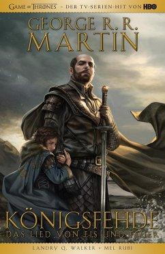 George R.R. Martins Game of Thrones - Königsfehde - Martin, George R. R.;Walker, Landry Q.;Rubi, Mel
