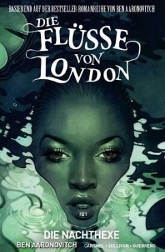 Die Nachthexe / Die Flüsse von London - Graphic Novel Bd.2 - Aaronovitch, Ben; Cartmel, Andrew; Sullivan, Lee