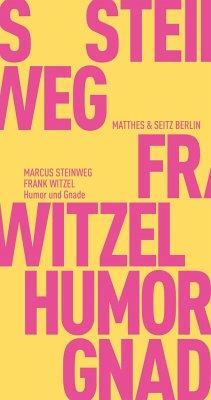 Humor und Gnade - Witzel, Frank; Steinweg, Marcus