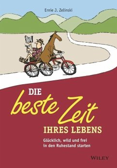 Die beste Zeit Ihres Lebens - Zelinski, Ernie J.