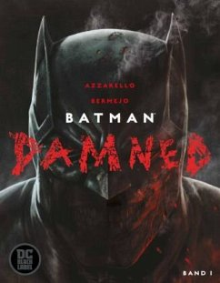 Batman: Damned - Azzarello, Brian; Bermejo, Lee