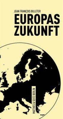 Europas Zukunft - Billeter, Jean Fr.