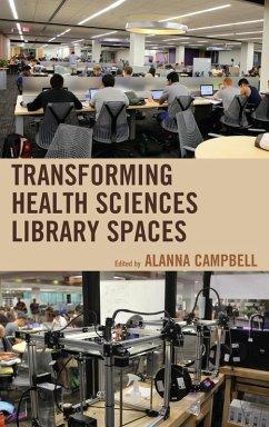 Transforming Health Sciences Library Spaces (eBook, ePUB)