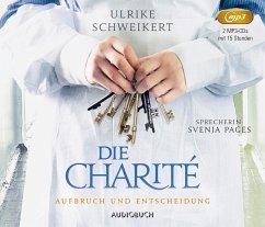 Aufbruch und Entscheidung / Die Charité Bd.2 (2 MP3-CDs) - Schweikert, Ulrike