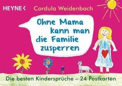 Ohne Mama kann man die Familie zusperren - Weidenbach, Cordula