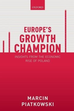 Europe's Growth Champion - Piatkowski, Marcin (Senior Economist, The World Bank; Associate Professor of Economics, Kozminski University, Warsaw)