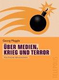 Über Medien, Krieg und Terror (Telepolis) (eBook, ePUB)