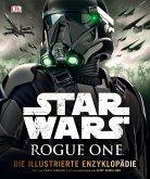 Star Wars Rogue One(TM) Die illustrierte Enzyklopädie (Mängelexemplar)