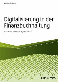 Digitalisierung in der Finanzbuchhaltung (eBook, ePUB) - Bleiber, Reinhard