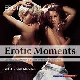 Geile Mädchen - Erotic Moments, Vol. 4 (Ungekürzt) (MP3-Download)